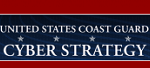 Release of U.S. Coast Guard Cyber Strategy