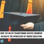 How TAP Helps Transitioning Service Members Navigate the Intricacies of Higher Education