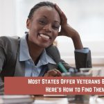 Most States Offer Veterans Benefits – Here's How to Find Them