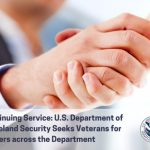 Continuing Service: DHS Seeks Veterans for Careers Across the Department