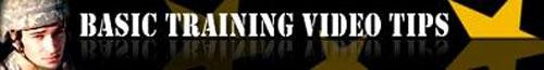 Basic Training Video Tips